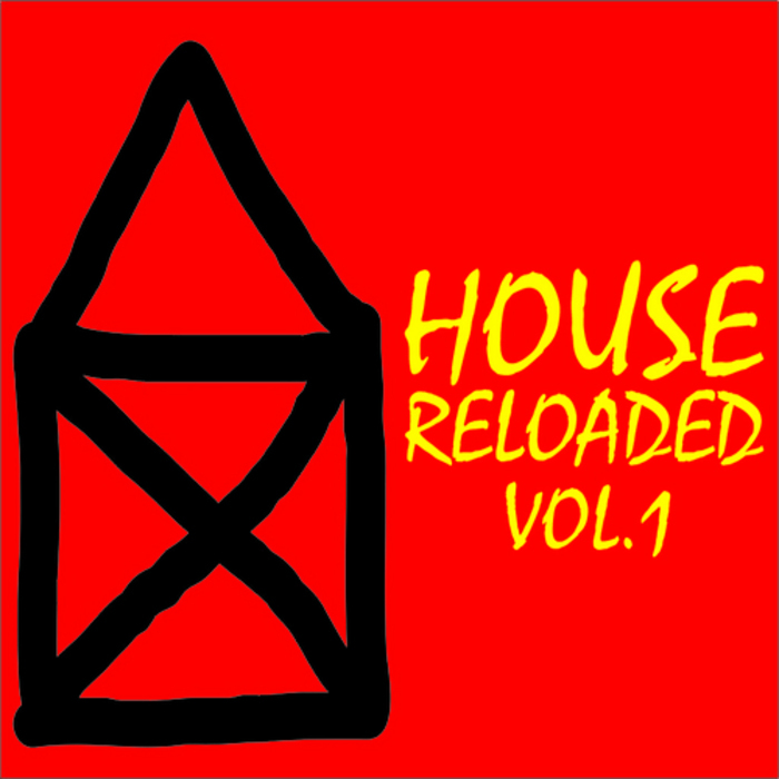 VARIOUS - House Reloaded Vol 1