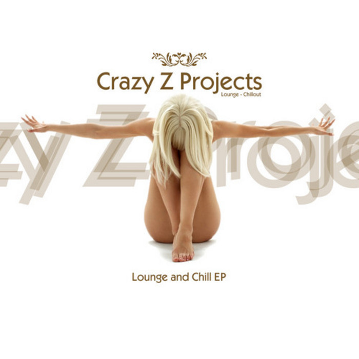 CRAZY Z PROJECTS - Lounge & Chill EP