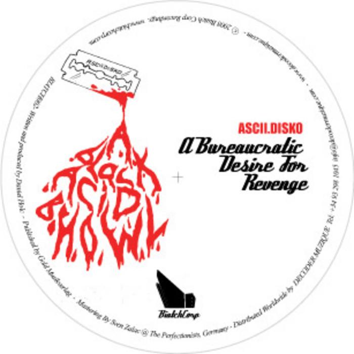 ASCII DISKO - A Bureaucratic Desire For Revenge