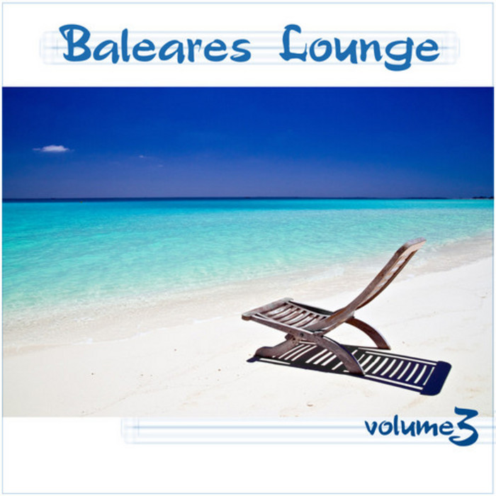 BALEARES LOUNGE - Baleares Lounge Vol 3