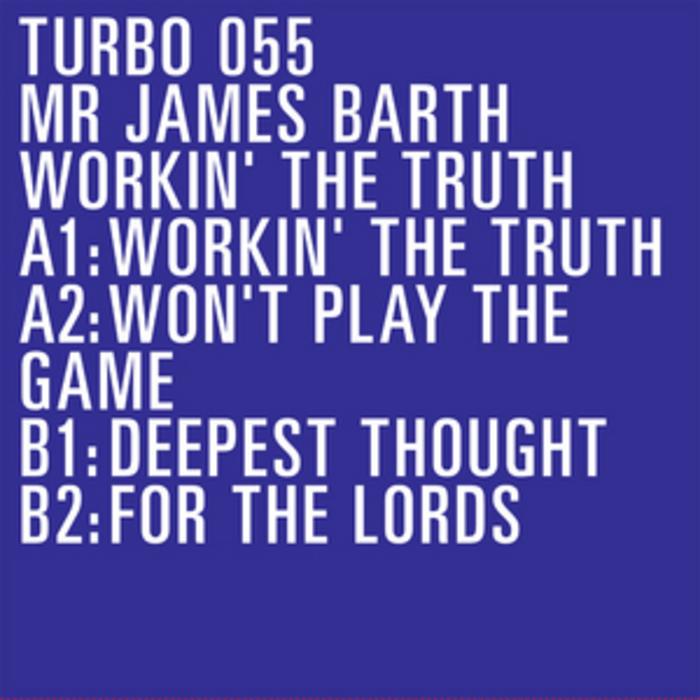MR JAMES BARTH - Workin' The Truth EP