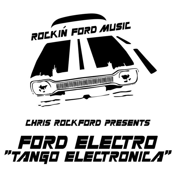 ROCKFORD, Chris presents FORD ELECTRO - Chris Rockford Presents Ford Electro