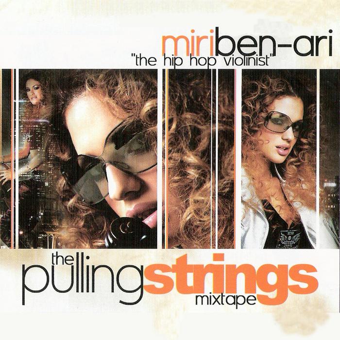 BEN ARI, Miri - Clinton Sparks Presents The Hip-Hop Violinist - The Pulling Strings Mixtape