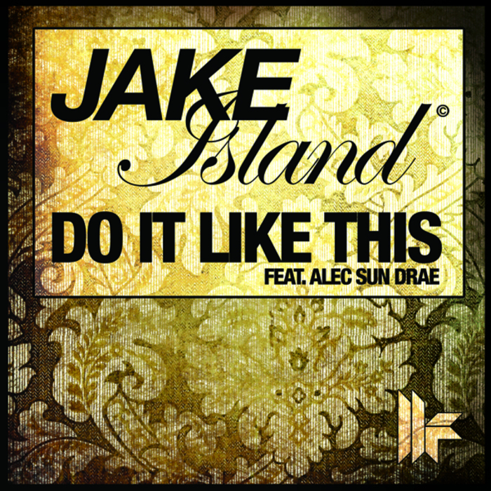 ISLAND, Jake feat ALEC SUN DRAE - Do It Like This