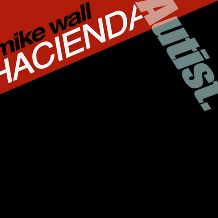 WALL, Mike - Hacienda