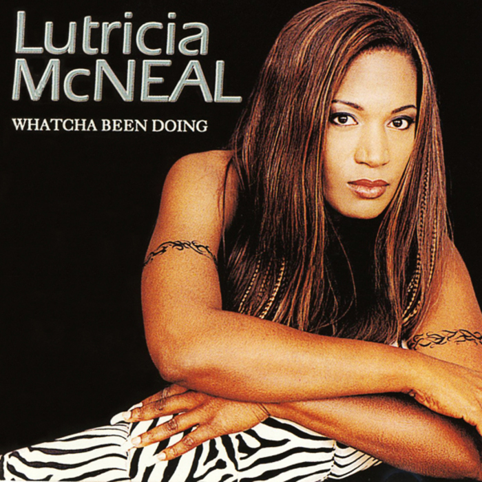 MCNEAL, Lutricia - Whatcha Been Doing