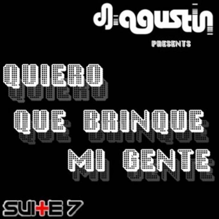 DJ AGUSTIN - Quiero Que Brinque Mi Gente