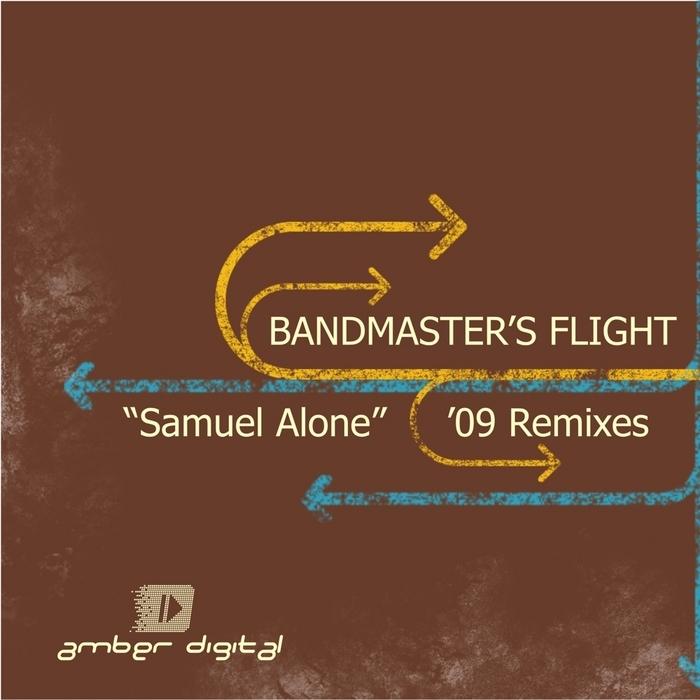 BANDMASTER'S FLIGHT - Samuel Alone ('09 remixes)