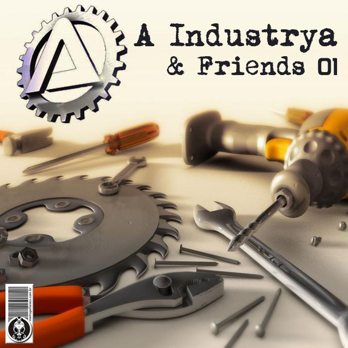A INDUSTRYA - A Industrya & Friends 01