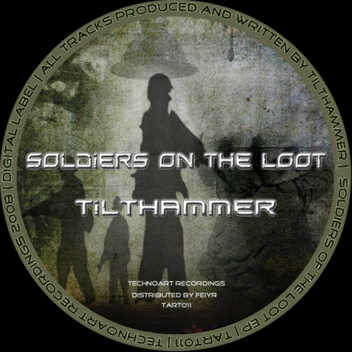 TILTHAMMER - Soldiers On The Loot