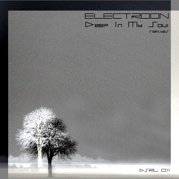 ELECTROON - Deep In My Soul (remixes)