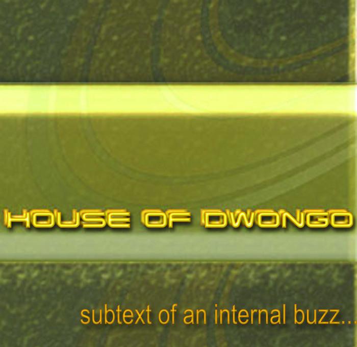 D LAB/HOD - House Of Dwongo: Subtext Of An Internal Buzz