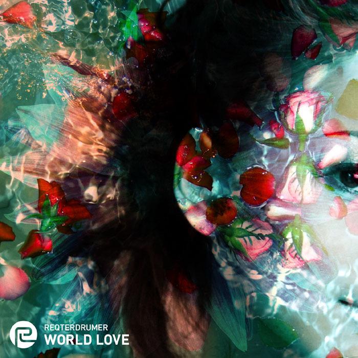 REQTERDRUMER - World Love