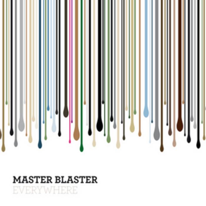 MASTER BLASTER - Everywhere