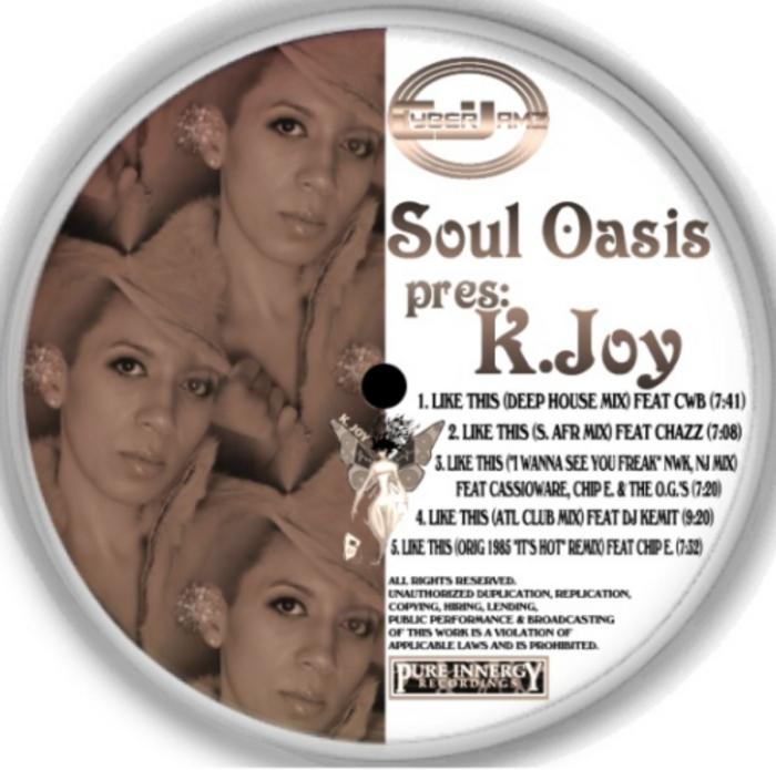 SOUL OASIS presents K JOY - Like This - The Remixes