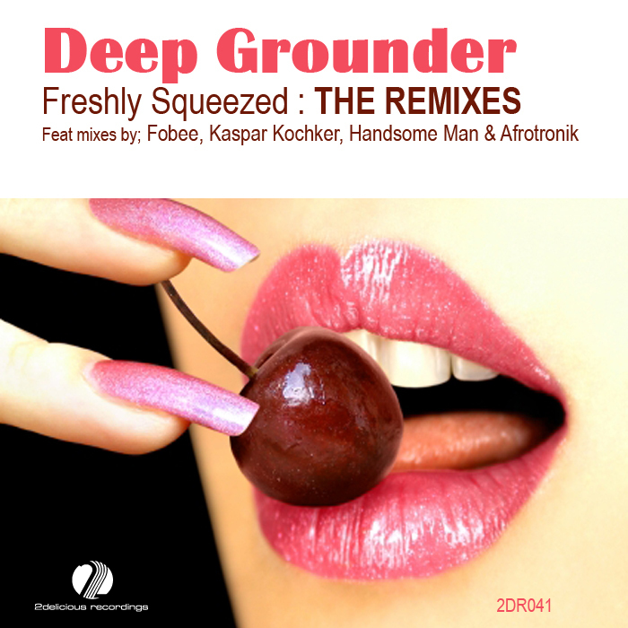 DEEP GROUNDER - Freshly Squeezed - The Remixes
