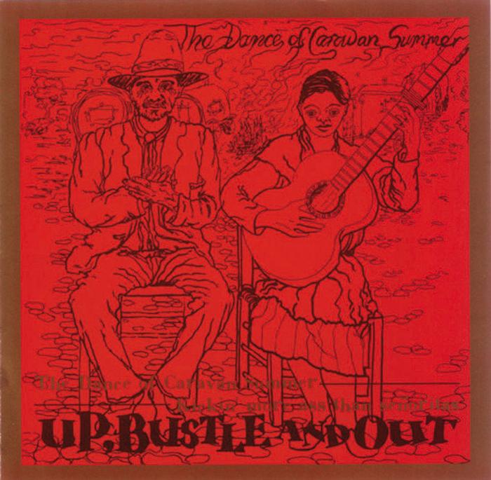 UP BUSTLE & OUT - The Dance Of Caravan Summer