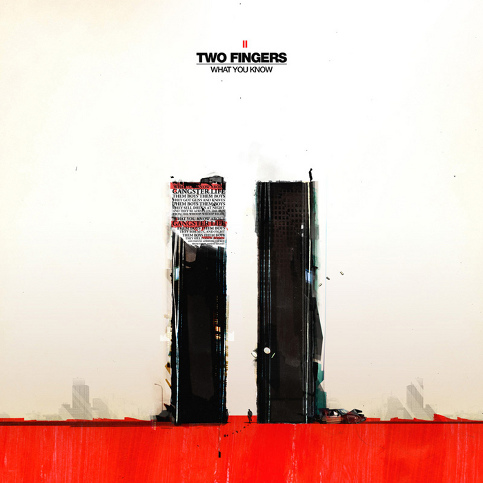 TWO FINGERS - What You Know