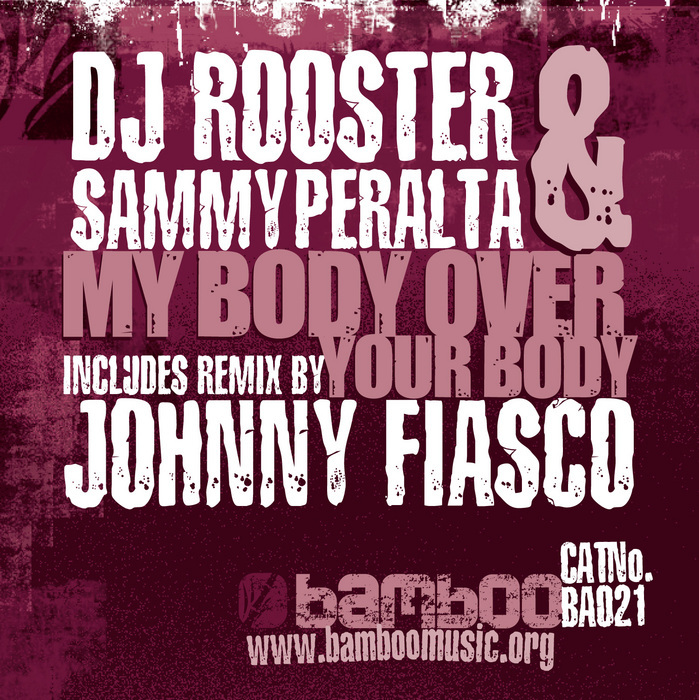 DJ ROOSTER & SAMMY PERALTA - My Body Over Your Body