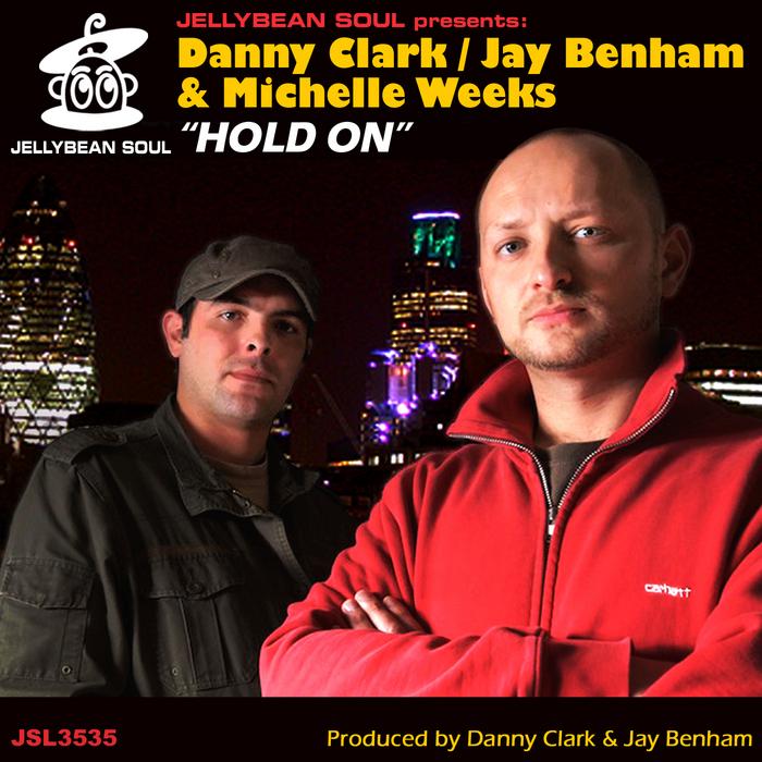 CLARK, Danny/JAY BENHAM/MICHELLE WEEKS - Hold On