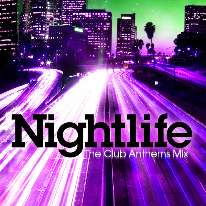 VARIOUS - Nightlife - The Club Anthems Mix