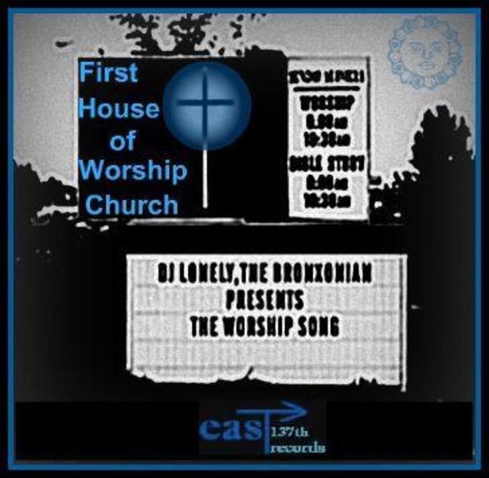 DJ LONELY THE BRONXONIAN - The Worship Song