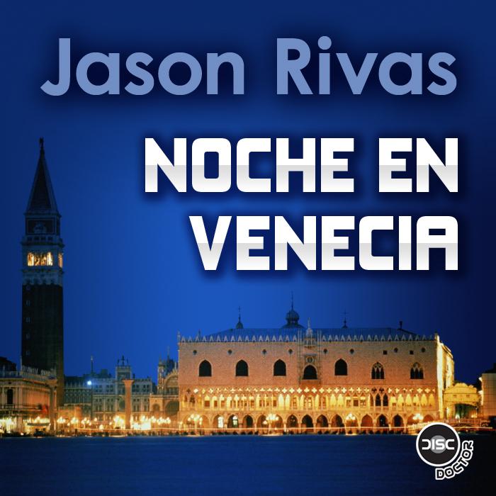 RIVAS, Jason - Noche En Venecia