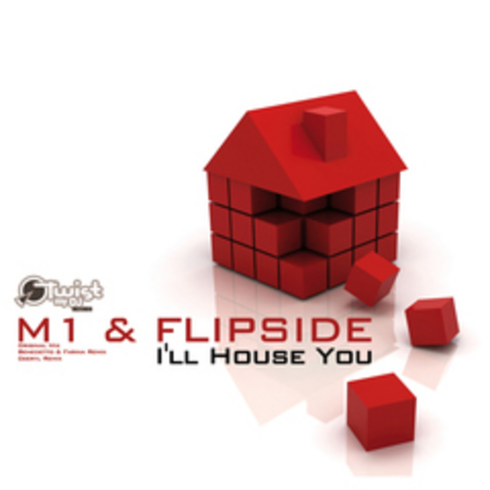 M1/FLIPSIDE - I'll House You