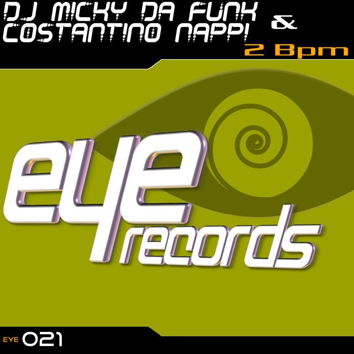 DJ MICKY DA FUNK & COSTANTINO NAPPI - 2 Bpm  EP