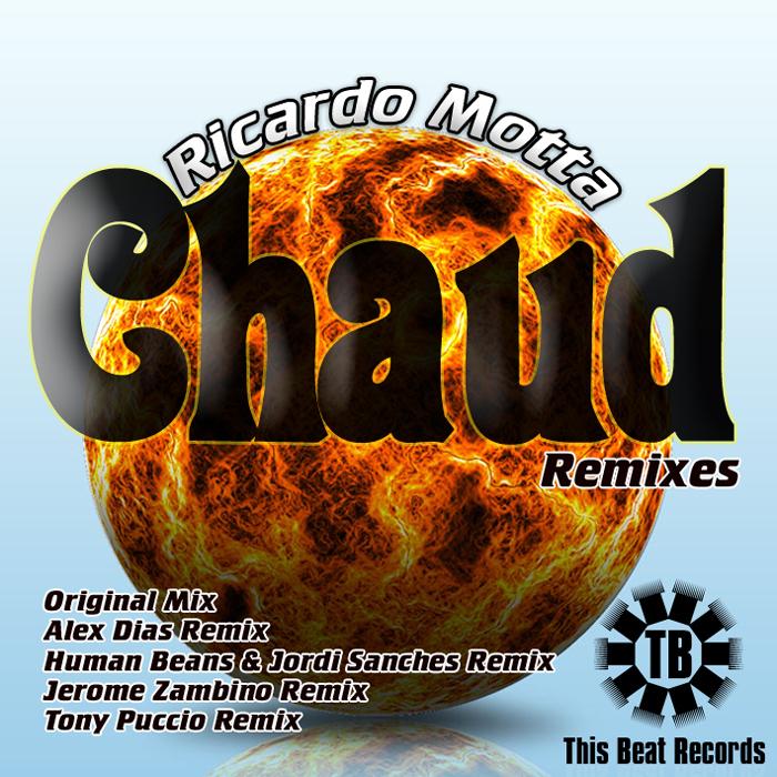 MOTTA, Ricardo - Chaud (Remixes)