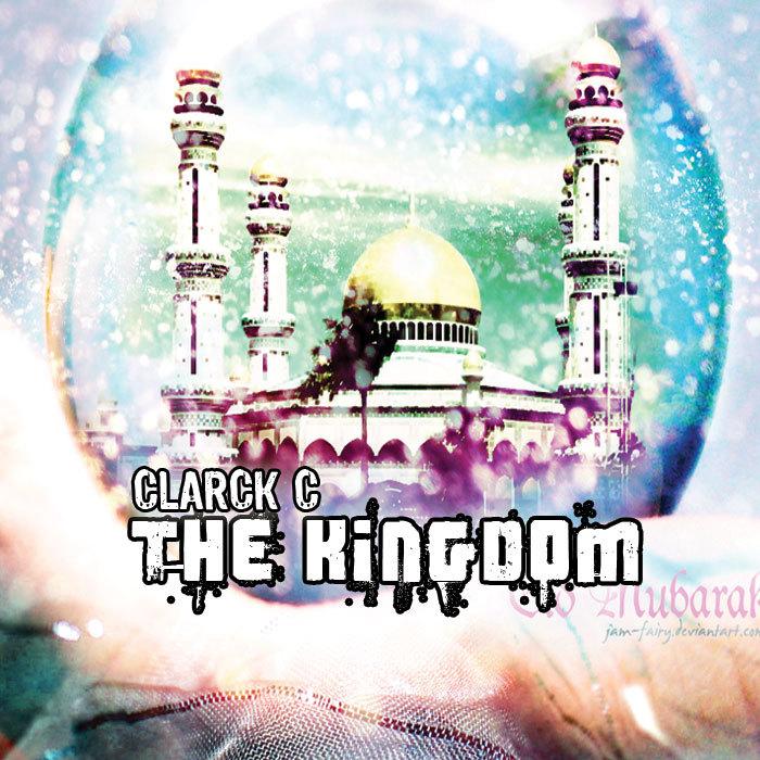 CLARCK C - The Kingdom