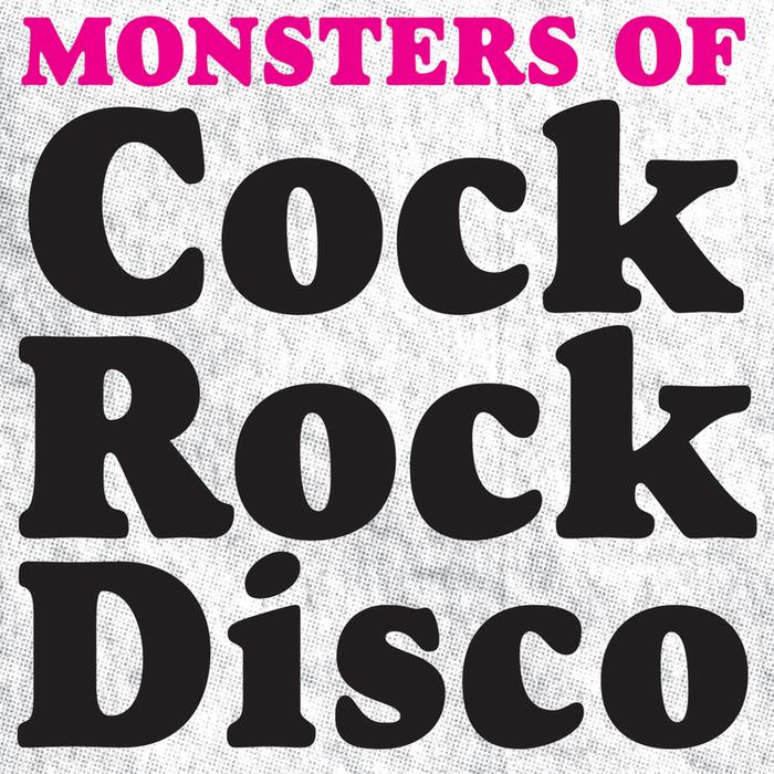 VARIOUS - Monster Of Cock Rock Disco