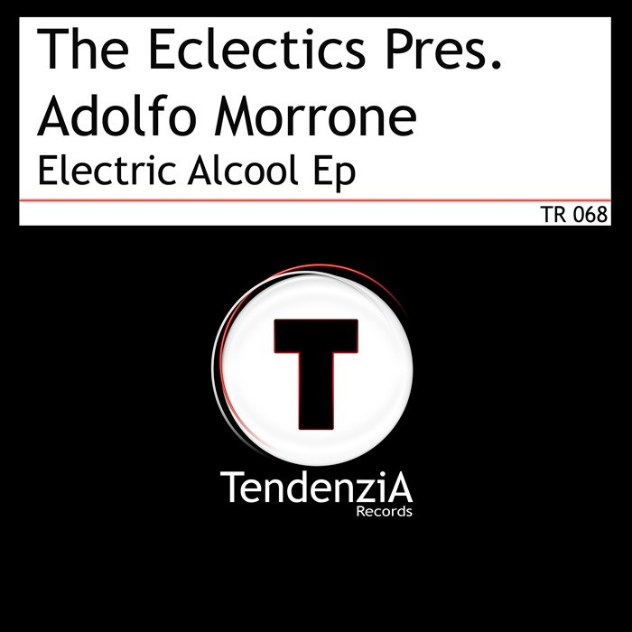 ECLECTICS, The presents ADOLFO MORRONE - Electric Alcool EP