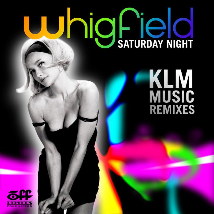 WHIGFIELD - Saturday Night (KLM Music Remixes)