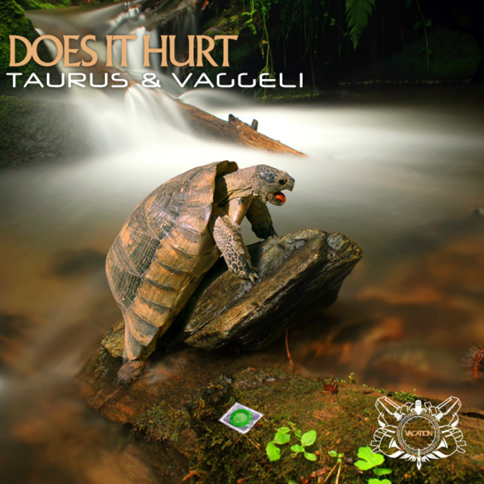 TAURUS & VAGGELI - Does It Hurt