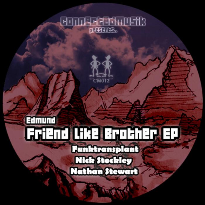 EDMUND - Friend Like Brother EP