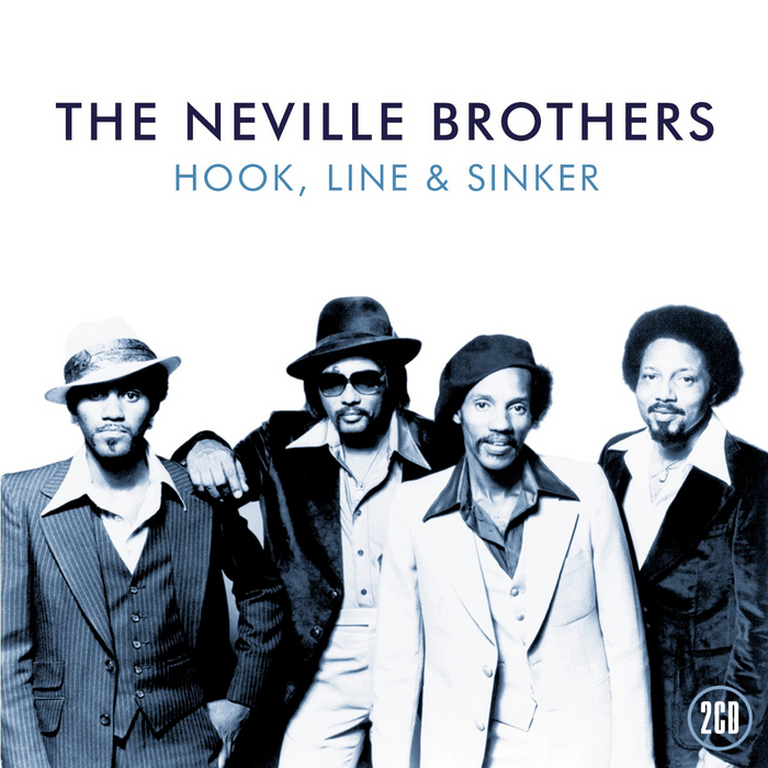 NEVILLE BROTHERS, The - Hook Line & Sinker