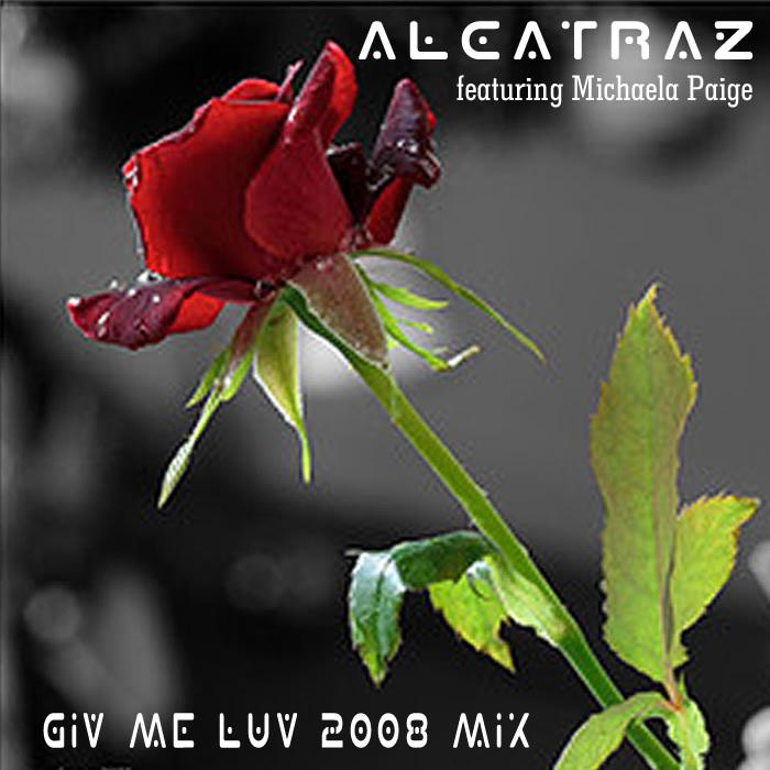 ALCATRAZ - Giv Me Luv 2009