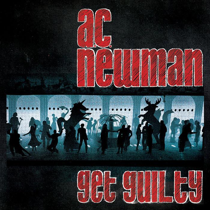 AC NEWMAN - Get Guilty