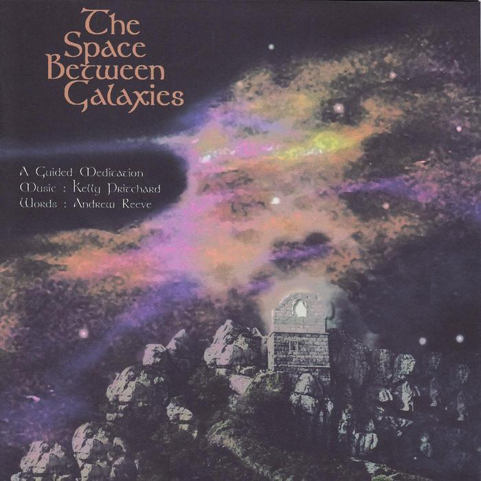 SPACE BETWEEN GALAXIES, The - A Guided Meditation