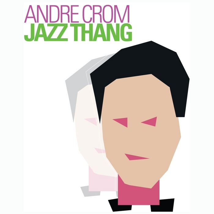 CROM, Andre - Jazz Thang