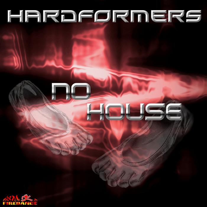 HARDFORMERS - No House