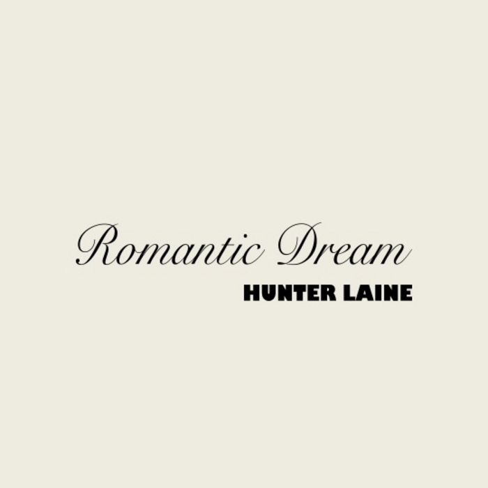 HUNTER LAINE - Romantic Dream
