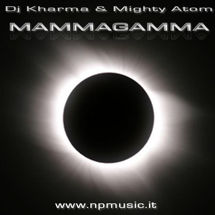 DJ KHARMA & MIGHTY ATOM - Mammagamma