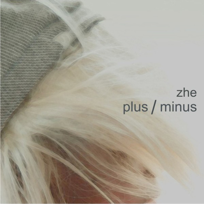 ZHE - Plus/Minus LP