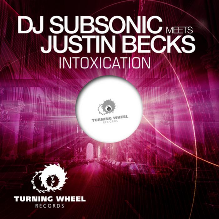 DJ SUBSONIC meets JUSTIN BECKS - Intoxication