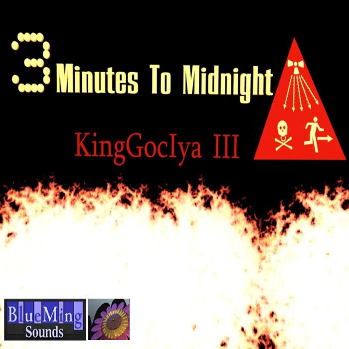 KINGGOCIYA III - 3 Minutes To Midnight