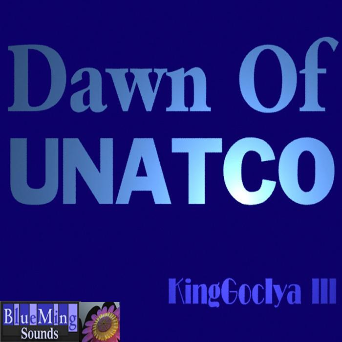 KINGGOCIYA III - Dawn Of Unatco