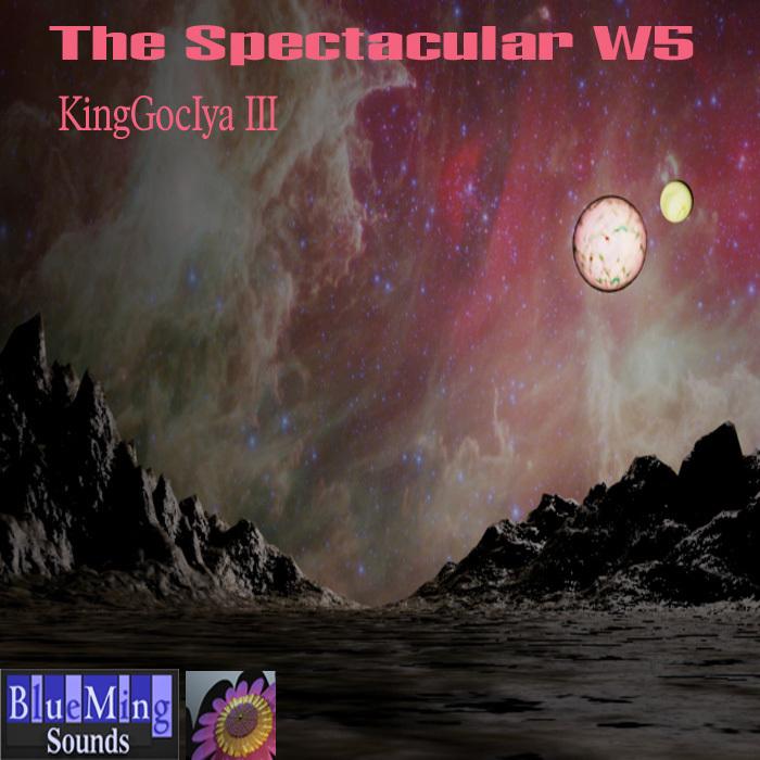 KINGGOCIYA III - The Spectacular W5