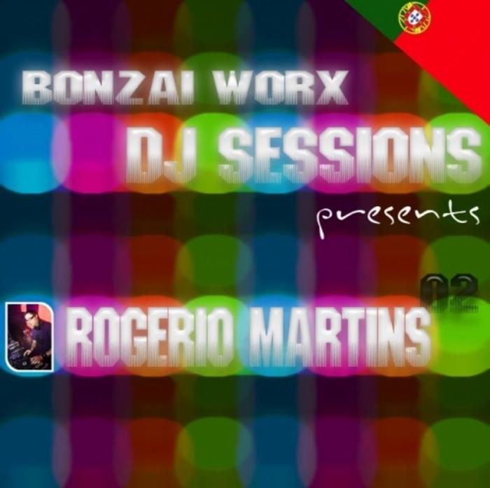 MARTINS, Rogerio/VARIOUS - Bonzai Worx DJ Sessions 02